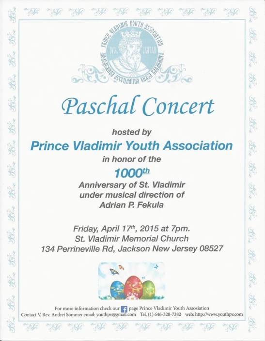 in honor of the 1000th Anniversary of St. Vladimir under the musical direction of Adrian P. Fekula  Friday, April 17th, 2015 at 7PM St. Vladimir Memorial Church 134 Perrineville Rd, Jackson New Hersey 08527